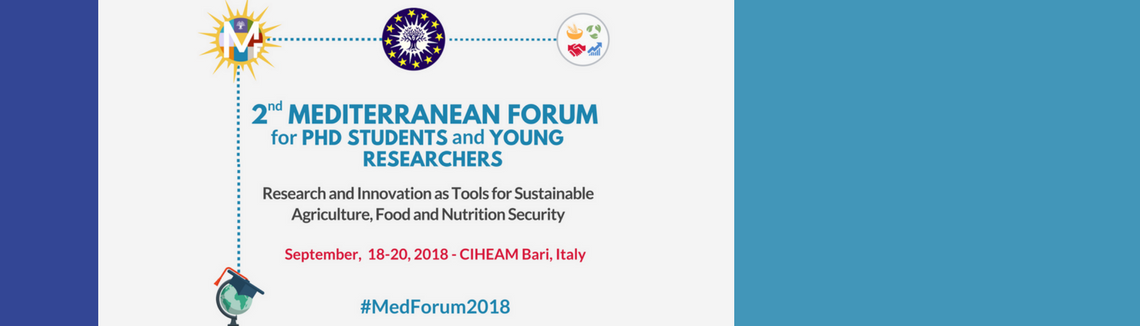 2nd Mediterranean Forum for PhD Students and Young Researchers - Research and Innovation as Tools for Sustainable Agriculture, Food and Nutrition Security - CIHEAM Bari, September, 18-20, 2018